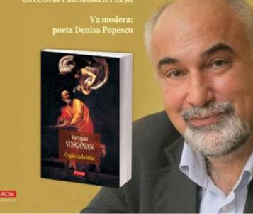 """Varujan Vosganian își lansează ultimul roman, """"Copiii războiului"""", la Biblioteca Județeană"""