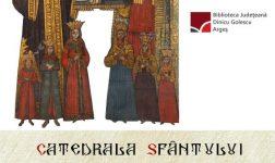 O CARTE DOCUMENT - Catedrala Sfântului Neagoe Basarab LA 500 DE ANI