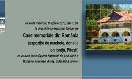"""Expoziţia """" Case memoriale din România"""" se deschide la Muzeul Judeţean Argeş"""
