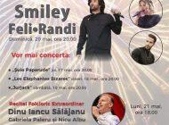 Weekend plin de concerte în Pitești - Smiley, Feli, Randi, Iancu Salajan VEZI PROGRAMUL