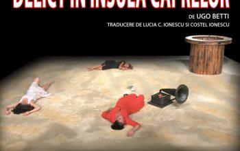 Hai la teatru ! DELICT ÎN INSULA CAPRELOR - premiera, mâine, la Teatrul Davila