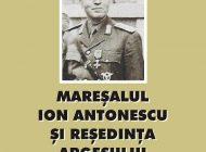 """La Casa Cărţii Piteşti, prezentare volum """"Mareșalul Ion Antonescu și reședința Argeșului"""""""