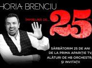 HORIA BRENCIU - 25 ANI