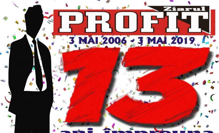 Continuăm împreună ! Ziarul PROFIT sărbătoreşte 13 ani de existenţă